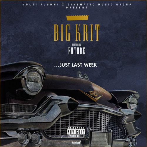 big-krit-just-last-week