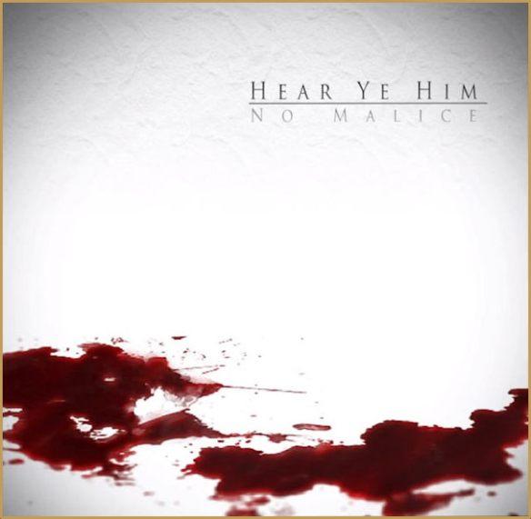 No_Malice_Hear_Ye_Him1